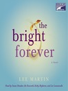 The Bright Forever (MP3): A Novel